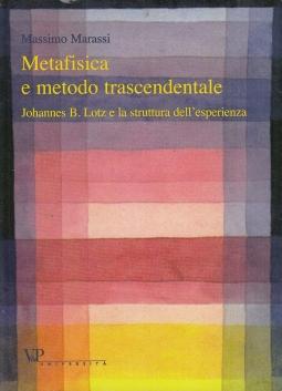 Metafisica e metodo trascendentale. Johannes B. Lotz e la struttura dell'esperienza