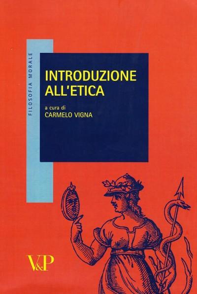 Introduzione all'etica - Vigna Carmelo (a Cura Di)