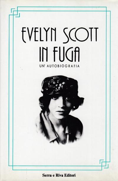 In fuga un'autobiografia - Scott Evelyn
