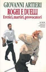 Roghi e duelli Eretici, martiri, provocatori