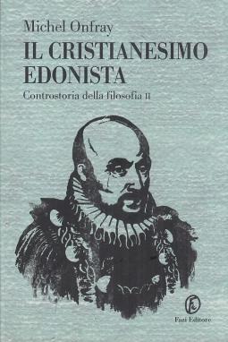 Il cristianesimo edonista. Controstoria della filosofia: 2