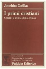 I primi cristiani. Origini e inizio della Chiesa