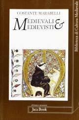 Medievali e medievisti. Saggi su aspetti del medioevo teologico e della sua interpretazione