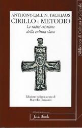 Cirillo e Metodio. Le radici cristiane della cultura slava