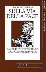 Sulla via della pace. La sapienza cisterciense secondo San Benedetto