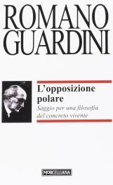 L'opposizione polare. Saggio per una filosofia del concreto vivente