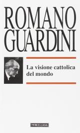 La visione cattolica del mondo