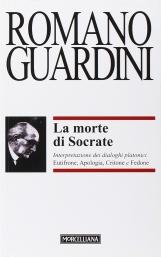 La morte di Socrate. Interpretazione dei dialoghi platonici Eutifrone, Apologia, Critone e Fedone