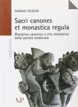 Sacri canones et monastica regula. Disciplina canonica e vita monastica nella societa? medievale