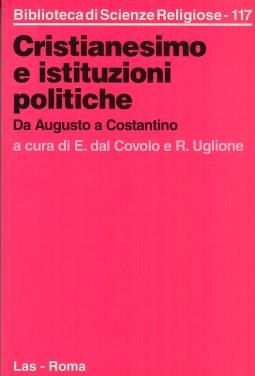 Cristianesimo e istituzioni politiche. Da Augusto a Costantino