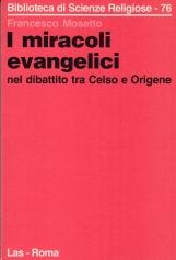 I miracoli evangelici nel dibattito tra Celso e Origene