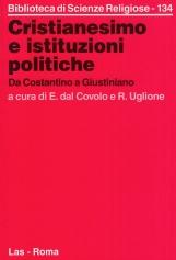 Cristianesimo e istituzioni politiche. Da Costantino a Giustiniano