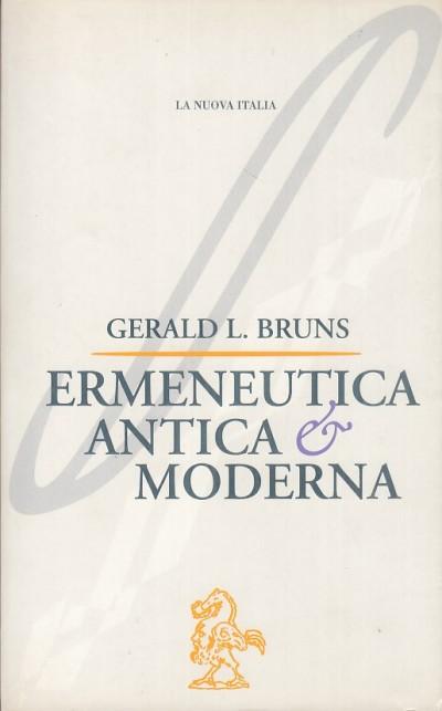 Ermeneutica antica e moderna - Bruns Gerald L.