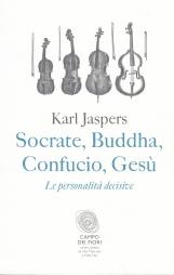 Socrate, Buddha, Confucio, Ges?. Le personalit? decisive