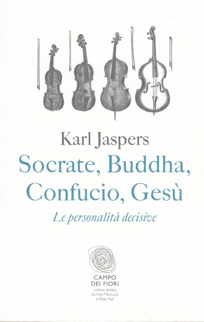 Socrate, buddha, confucio, ges?. le personalit? decisive - Jaspers Karl