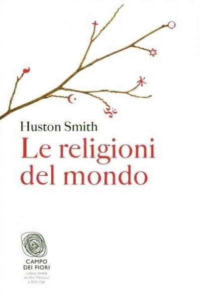 Le religioni del mondo - Smith Huston