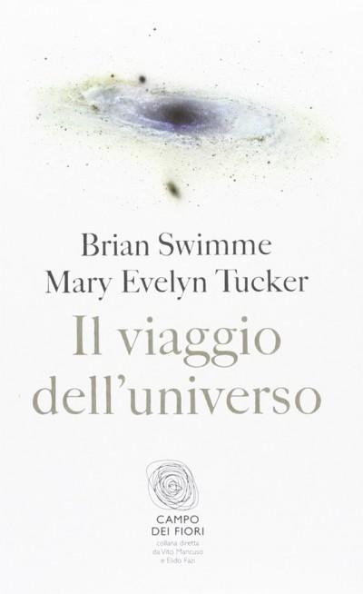 Il viaggio dell'universo - Swimme Brian, Tucker Mary Evelyn