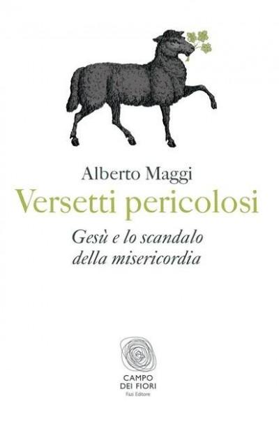 Versetti pericolosi - Maggi Alberto