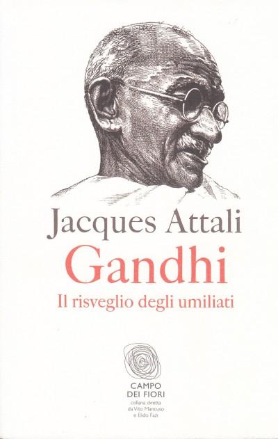 Gandhi. il risveglio degli umiliati - Attali Jacques