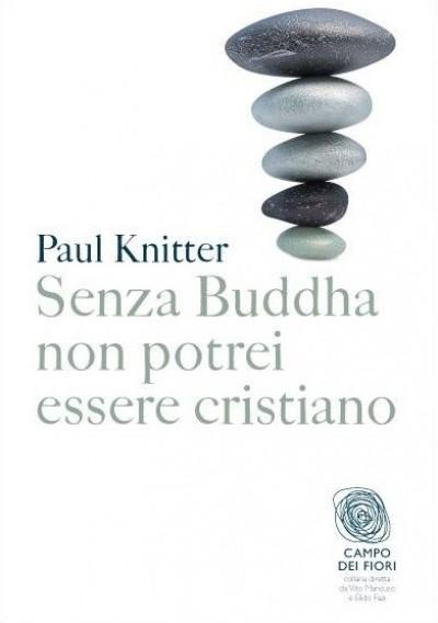 Senza buddha non potrei essere cristiano - Knitter Paul
