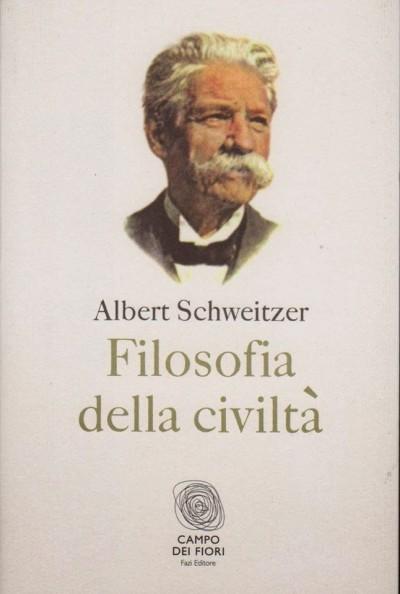 Filosofia della civilt? - Schweitzer Albert