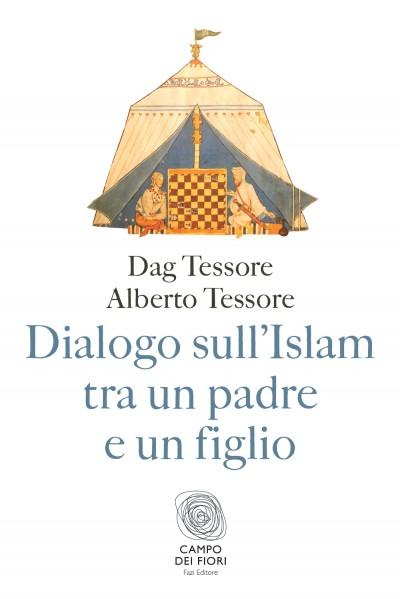 Dialogo sull'islam tra un padre e un figlio - Tessore Dag E Alberto