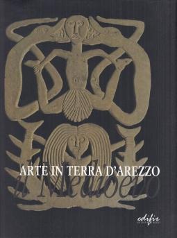 Arte in terra d'Arezzo Il Medioevo