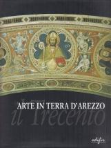 Arte in terra d'Arezzo Il Trecento