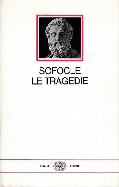 Le tragedie - Sofocle