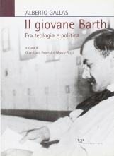 Il giovane Barth. Fra teologia e politica