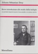 Breve introduzione allo studio della teologia. Con particolare riguardo al punto di vista scientifico e al sistema cattolico