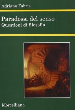 Paradossi del senso. Questioni di filosofia