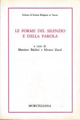 """Le forme del silenzio e della parola. Atti del convegno """"Il Silenzio e la parola"""" tenuta a Trento il 15-17 ottobre 1987"""