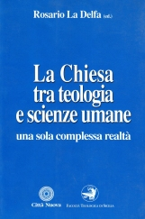 La Chiesa tra teologia e scienze umane una sola complessa realt?