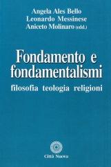 Fondamento e fondamentalismi. FIlosofia teologia religioni