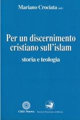 Per un discernimento cristiano sull'Islam. Storia e teologia