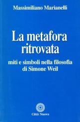 La metafora ritrovata. Miti e simboli nella filosofia di Simone Weil