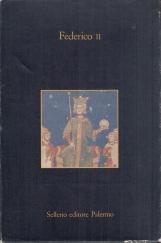Federico II - Vol. I: Federico II e il mondo mediterraneo, Vol. II: Federico II e le scienze, Vol. III: Federico II e le citt? italiane