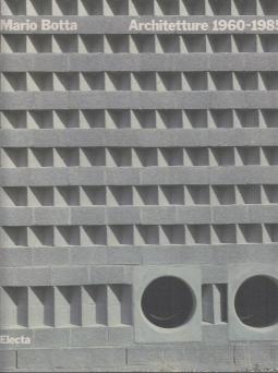 Mario Botta Architetture 1960-1985