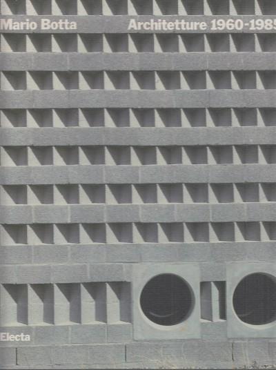 Mario botta architetture 1960-1985 - Dal Co Francesco