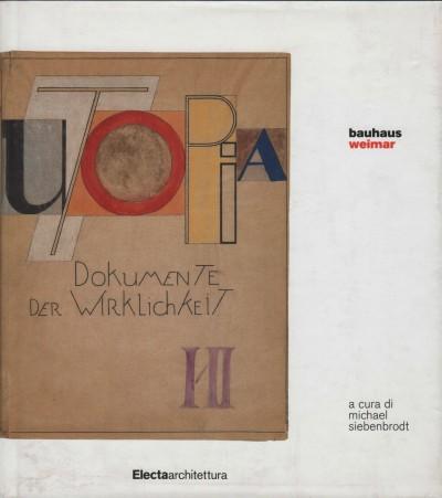 Bauhaus weimar - Siebenbrodt Michael (a Cura Di)