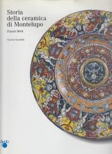 Storia della ceramica di Montelupo. Uomini e fornaci in un centro di produzione dal XIV al XVIII secolo, Vol. 2 Le ceramiche da mensa dal 1480 alla fine del XVIII secolo