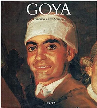 Goya - Calvo Serraller Francisco