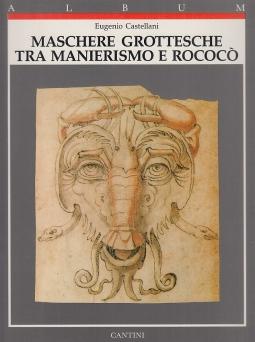 Maschere grottesche tra manierismo e rococo'