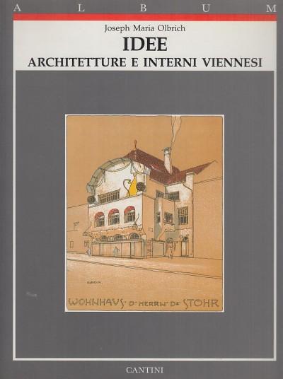 Idee. architetture e interni viennesi - Olbrich Joseph Maria