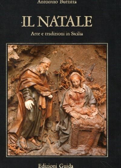 Il natale arte e tradizione in sicilia - Buttitta Antonio