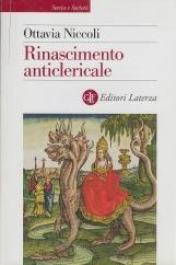 Rinascimento anticlericale. Infamia, propaganda e satira in Italia tra Quattricento e Cinquecento