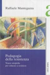 Pedagogia della resistenza. Tracce utopiche