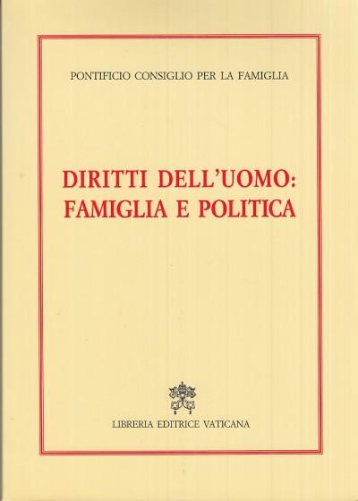 Diritti dell'uomo: famiglia e politica - Pontificio Consiglio Per La Famiglia