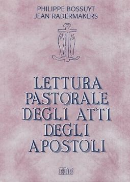 Lettura pastorale degli Atti degli Apostoli. Testimoni della Parola di grazia